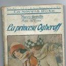 Libros antiguos: LA PRINCESA OGHEROFF - 1924 - LA NOVELA ROSA - HENRY GREVILLE. Lote 57604266