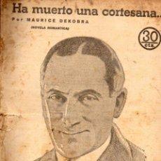 Libros antiguos: MAURICE DEKOBRA : HA MUERTO UNA CORTESANA (NOVELAS Y CUENTOS, 1935). Lote 57833488