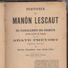 Libros antiguos: ABATE PRÉVOST - HISTORIA DE MANÓN LESCAUT Y EL CABALLERO DE GRIEUX - TR. PEDRO CLAVIJO - MAUCCI 1899. Lote 59142475