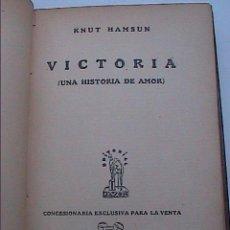 Libros antiguos: KNUT HAMSUN. VICTORIA, UNA HISTORIA DE AMOR. 1928. EDITORIAL JASÓN. MADRID.. Lote 59353425