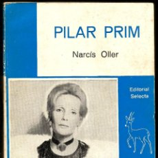 Libros antiguos: NARCÍS OLLER - PILAR PRIM (ESCRITA EN 1906) EDICION DE 1983 (EDITORIAL SELECTA). Lote 28214747