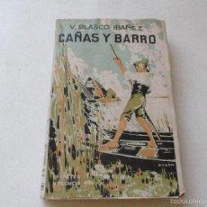 Libros antiguos: VICENTE BLASCO IBAÑEZ, CAÑAS Y BARRO-S/F- PROMETEO - POSIBLEMENTE ES UNA PRIMERA EDICIÓN. Lote 59620399