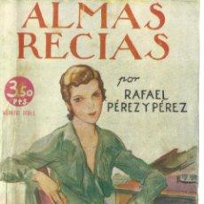 Libros antiguos: ALMAS RECIAS. RAFAEL PÉREZ Y PÉREZ. EDITORIAL JUVENTUD. BARCELONA. 1939. Lote 59891203