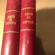 Libros antiguos: AMOR DE ESPOSA, ANTONIO DE PÁDUA. Lote 60185427