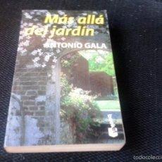 Libros antiguos: MAS ALLA DEL JARDIN - ANTONIO GALA. Lote 60303575