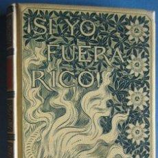 Libros antiguos: SI YO FUERA RICO - LUIS M. DE LARRA. Lote 60409015