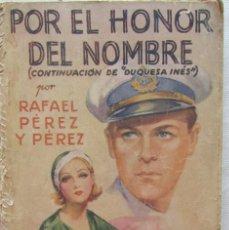 Libros antiguos: POR EL HONOR DEL HOMBRE DE RAFAEL PEREZ Y PEREZ. EDICION ESPECIAL DE LA NOVELA ROSA. 1934. . Lote 60920019