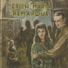 Libros antiguos: TRES HOMBRES Y UNA MUJER. ERICH MARUIA REMARQUE. MATEU EDITOR. BARCELONA. Lote 63620411
