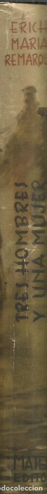 Libros antiguos: TRES HOMBRES Y UNA MUJER. ERICH MARUIA REMARQUE. MATEU EDITOR. BARCELONA - Foto 2 - 63620411