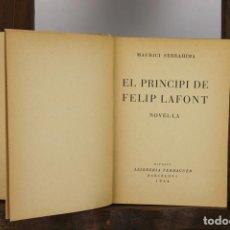 Libros antiguos: 4783- EL PRINCIPI DE FELIP LAFONT. MAURICI SERRAHIMA. LIB. VERDAGUER. 1934.. Lote 43764558