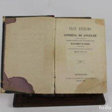 Libros antiguos: 6009- FRAY ANSELMO Y LA CONDESA DE ANGULER. D.J.O. IMP. TOMAS GORCHS. 2 TOMOS EN UN VOL. 1872.. Lote 44697498