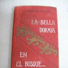 Libros antiguos: LA BELLA DORMIA EN EL BOSQUE. FRANCOIS DE NION. 1910. Lote 66897194