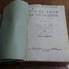 Libros antiguos: LIBRO POR EL AMOR DE UN HOMBRE. TOMO I. LUIS DE VAL. AÑO 1925. MANUEL CASTRO EDITOR.. Lote 67323497