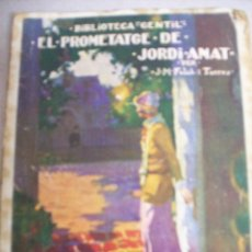Libros antiguos: EL PROMETATGE DE JORDI AMAT. J.M. FOLCH I TORRES.. Lote 67486517