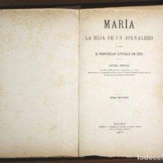 Libros antiguos: 8234 - MARÍA LA HIJA DE UN JORNALERO. W. AYGUALS. 10ª EDIC. TOMO II. IMP. M. GUIJARRO. 1877.. Lote 68225037