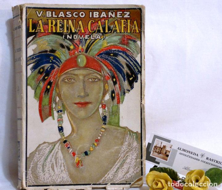 Libros antiguos: AÑO 1923. La Reina Calafia. Novela BLASCO IBAÑEZ, Vicente, 1º EDICIÓN 40.000 EJEMPLARES. - Foto 2 - 75417727