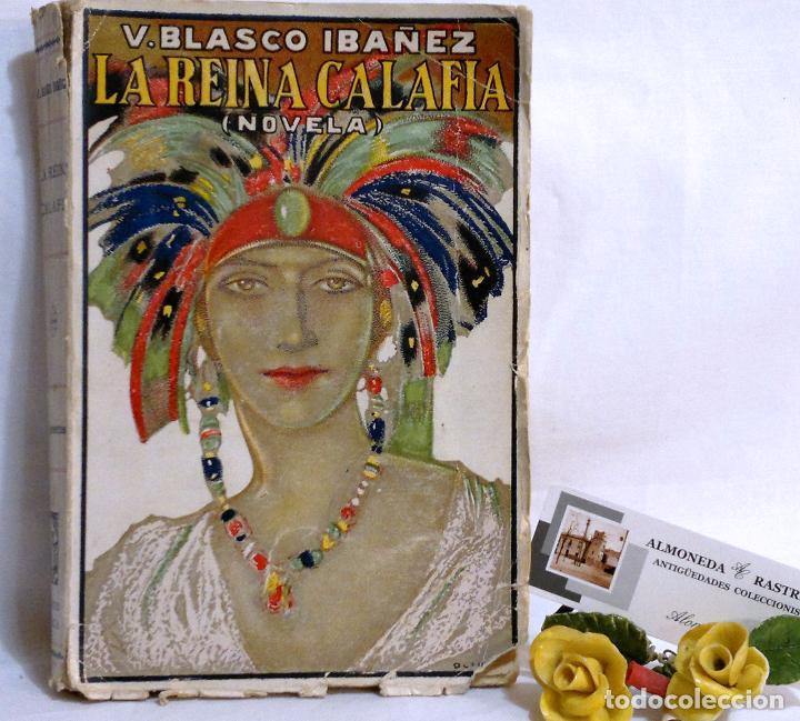 Libros antiguos: AÑO 1923. La Reina Calafia. Novela BLASCO IBAÑEZ, Vicente, 1º EDICIÓN 40.000 EJEMPLARES. - Foto 9 - 75417727