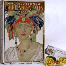 Libros antiguos: AÑO 1923. LA REINA CALAFIA. NOVELA BLASCO IBAÑEZ, VICENTE, 1º EDICIÓN 40.000 EJEMPLARES.. Lote 75417727