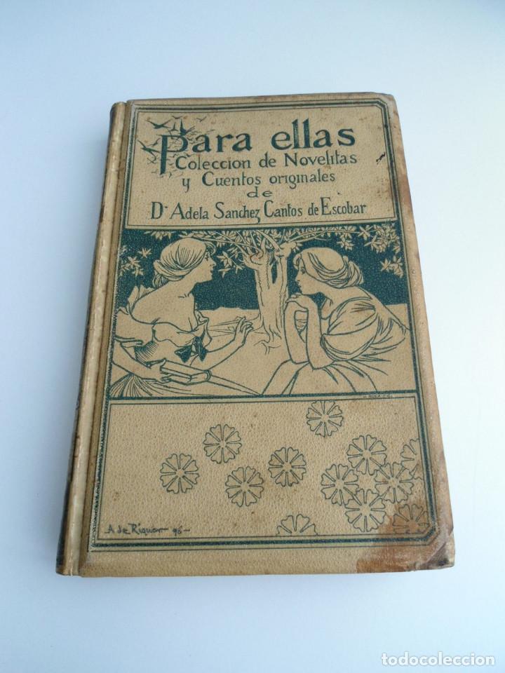 PARA ELLAS COLECCION DE NOVELITAS - ADELA SANCHEZ CANTOS DE ESCOBAR - ED. MONTANER Y SIMON 1896 (Libros antiguos (hasta 1936), raros y curiosos - Literatura - Narrativa - Novela Romántica)