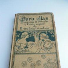 Libros antiguos: PARA ELLAS COLECCION DE NOVELITAS - ADELA SANCHEZ CANTOS DE ESCOBAR - ED. MONTANER Y SIMON 1896. Lote 120867382