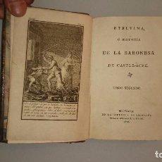 Libros antiguos: ETELVINA O HISTORIA DE LA BARONESA DE CASTEL-ACRE. 1806. 2 TOMOS (COMPLETO). Lote 73289715