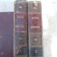 Libros antiguos: OSCAR Y AMANDA , NOVELA EN 2 TOMOS , REGINA MARIA ROCHE , REFUNDICION CASTELLANA ENRIQUE BILLALPANDO. Lote 73948823