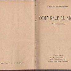 Libros antiguos: LUCIANO DE PROVENZA - CÓMO NACE EL AMOR - LA NOVELA ROSA 1º AGOSTO 1926. Lote 74176871