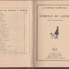 Libros antiguos: J. F. MUÑOZ Y PABÓN - TEMPLE DE ACERO - LA NOVELA ROSA 15 ENERO 1925. Lote 74177223