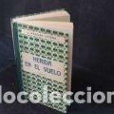 Libros antiguos: HERIDA EN EL VUELO J. AGUILAR CATENA. NOVELA. AÑO 1. 922 EDITORIAL VIUDA DE GREGORIO PUEYO. Lote 74396939