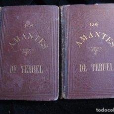 Libros antiguos: LOS AMANTES DE TERUEL PRIEMERA EDICIÓN 18... DOS TOMOS. Lote 75099447
