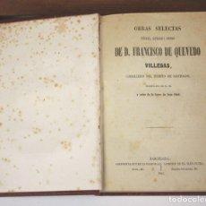 Libri antichi: OBRAS SELECTAS DE F. DE QUEVEDO. 17 OBRAS EN 1 TOMO(VER DESCRIP). LIB. PLUS-ULTRA. 1863.. Lote 75666803