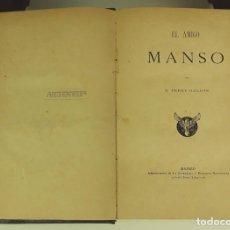 Libros antiguos: EL AMIGO MANSO. PEREZ GALDÓS. ADM. LA GUIRNALDA Y EPISODIOS NACIONALES. S/F.. Lote 76492059