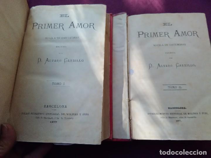 Libros antiguos: EL PRIMER AMOR ALVARO CARRILLO 1877 - Foto 2 - 77136917
