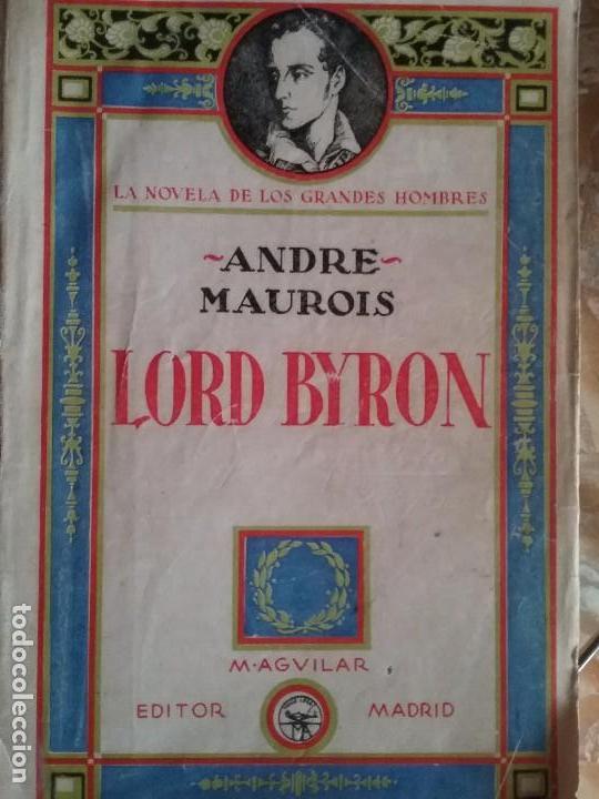 LORD BYRON POR ANDRE MAUROIS. (Libros antiguos (hasta 1936), raros y curiosos - Literatura - Narrativa - Novela Romántica)