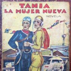 Libros antiguos: NOVELA TANIA LA MUJER NUEVA EL CABALLERO AUDAZ PRIMERA EDICION 1942 MADRID. Lote 78973997