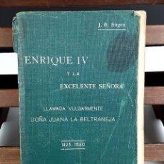 Libros antiguos: ENRIQUE IV Y LA EXCELENTE SEÑORA. J. B. SITGES. TIP. S. DE RIVADENEYRA. 1912.. Lote 79129529