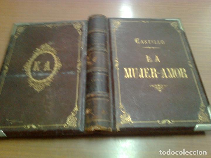 Libros antiguos: RAFAEL DEL CASTILLO LA MUJER AMOR (VOL.1) BARCELONA 1881 MOLINAS HERMANOS EDITORES - Foto 3 - 80216969