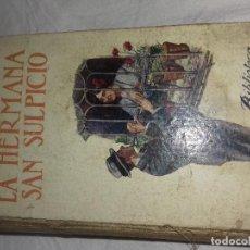 Libros antiguos: LA HERMANA SAN SULPICIO-ARMANDO PALACIO VALDES-BIBLIOTECA SOPENA-SIN FECHA-AÑOS 20. Lote 80874015