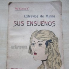 Livros antigos: EXTRAVÍOS DE MINNA SUS ENSUEÑOS WILLY 1908 RARO. Lote 80999044