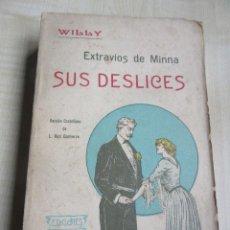 Livros antigos: EXTRAVÍOS DE MINNA SUS DESLICES WILLY 1908 RARO. Lote 81000492