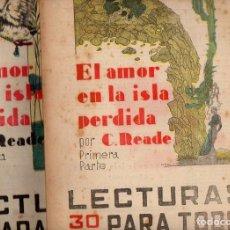 Libros antiguos: READE: EL AMOR EN LA ISLA PERDIDA - 2 VOLS.(LECTURAS PARA TODOS, 1935). Lote 81013576
