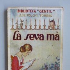 Libros antiguos: J.M. FOLCH I TORRES // LA SEVA MÀ // BIBLIOTECA GENTIL // 1928 // EN CATALÁ. Lote 81175968