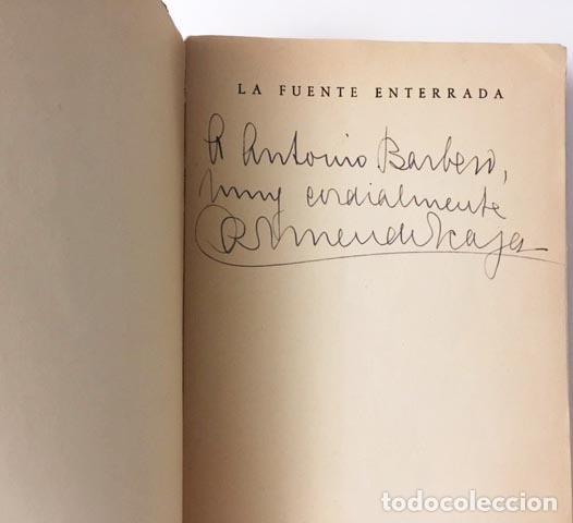 CARMEN DE ICAZA : LA FUENTE ENTERRADA (M., 1947. CON DEDICATORIA AUTÓGRAFA DE LA AUTORA) (Libros antiguos (hasta 1936), raros y curiosos - Literatura - Narrativa - Novela Romántica)