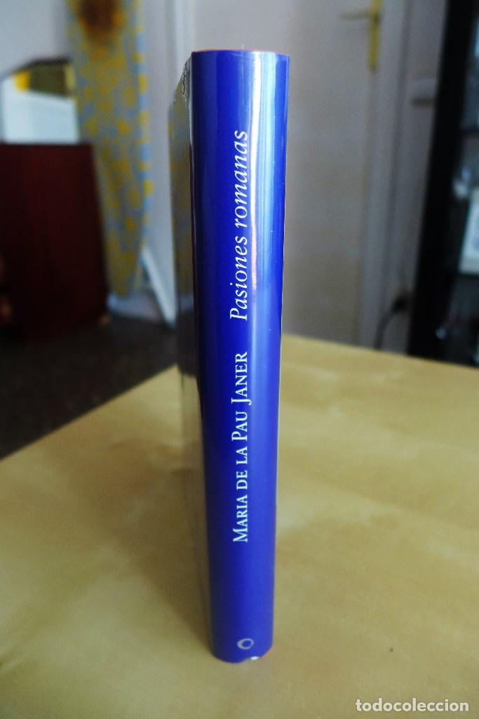 Libros antiguos: PASIONES ROMANAS (PREMIO PLANETA 2005),MARIA DE LA PAU JANER,TAPA DURA,A ESTRENAR ESTA PRECINTADO,CL - Foto 4 - 83379752