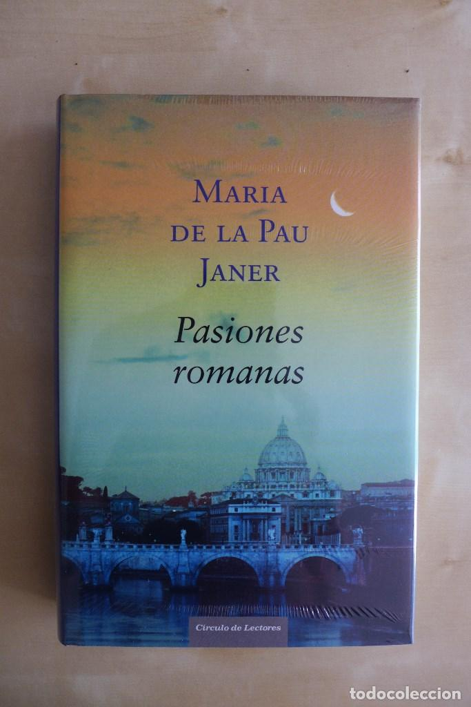 Libros antiguos: PASIONES ROMANAS (PREMIO PLANETA 2005),MARIA DE LA PAU JANER,TAPA DURA,A ESTRENAR ESTA PRECINTADO,CL - Foto 5 - 83379752