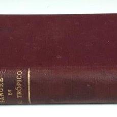 Libros antiguos: SANGRE EN EL TROPICO. HERNAN ROBLETO. EDITORIAL CENIT. 1930.. Lote 84582796