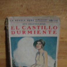 Libros antiguos: EL CASTILLO DURMIENTE - GUY CHANTEPLEURE - SERIE LA NOVELA ROSA - AÑO 1931. Lote 85913708
