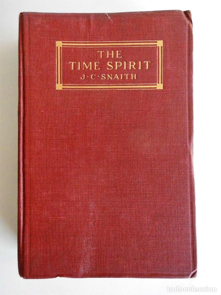 PRIMERA EDICIÓN, AÑO 1918: THE TIME SPIRIT - OBRA DE J. C. SNAITH (Libros antiguos (hasta 1936), raros y curiosos - Literatura - Narrativa - Novela Romántica)