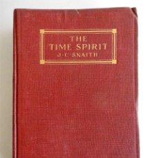 Libros antiguos: PRIMERA EDICIÓN, AÑO 1918: THE TIME SPIRIT - OBRA DE J. C. SNAITH. Lote 89732064