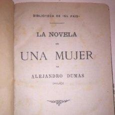 Libros antiguos: LA NOVELA DE UNA MUJER ALEJANDRO DUMAS (HIJO) 1888 EDICIÓN ESPAÑOLA MADRID. Lote 89874792